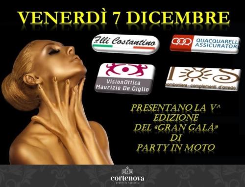VENERDI' 7 DICEMBRE 2018 GRAN GALA' PARTY IN MOTO